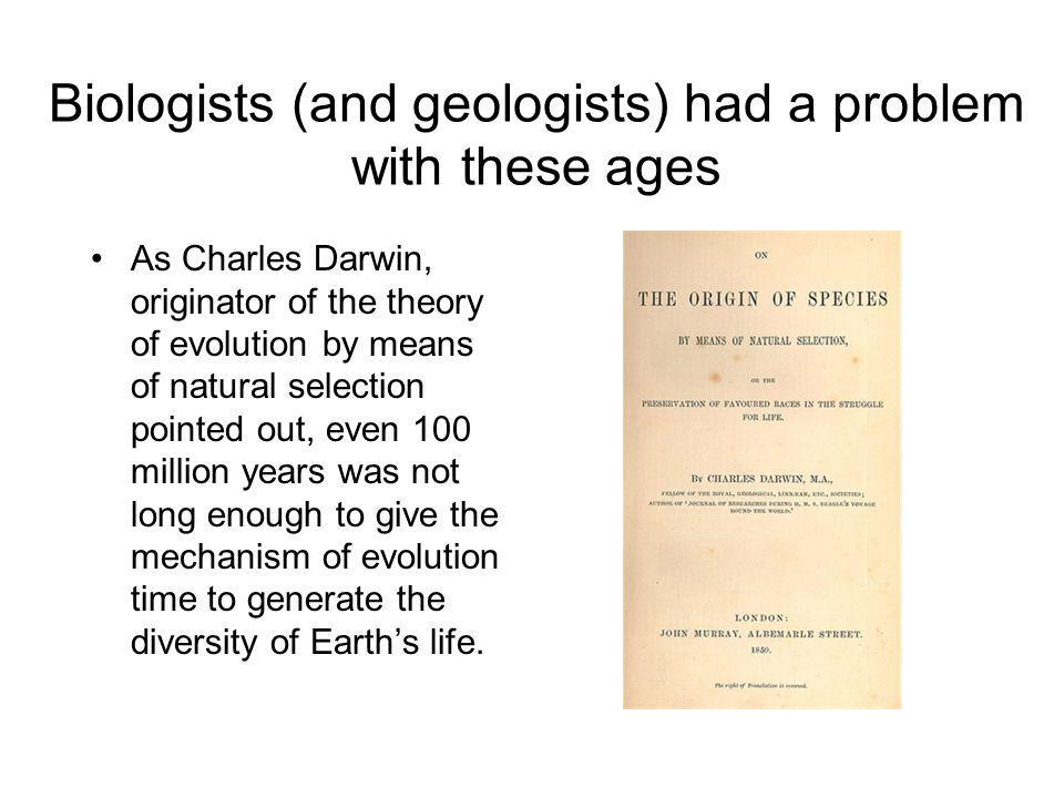 Biologists (and geologists) had a problem with these ages