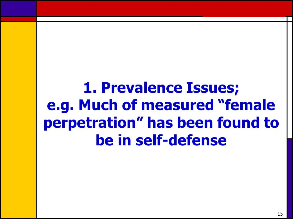 1. Prevalence Issues; e.g.