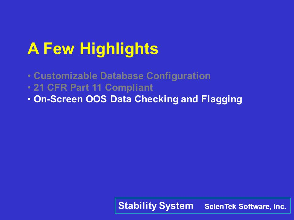 A Few Highlights Customizable Database Configuration