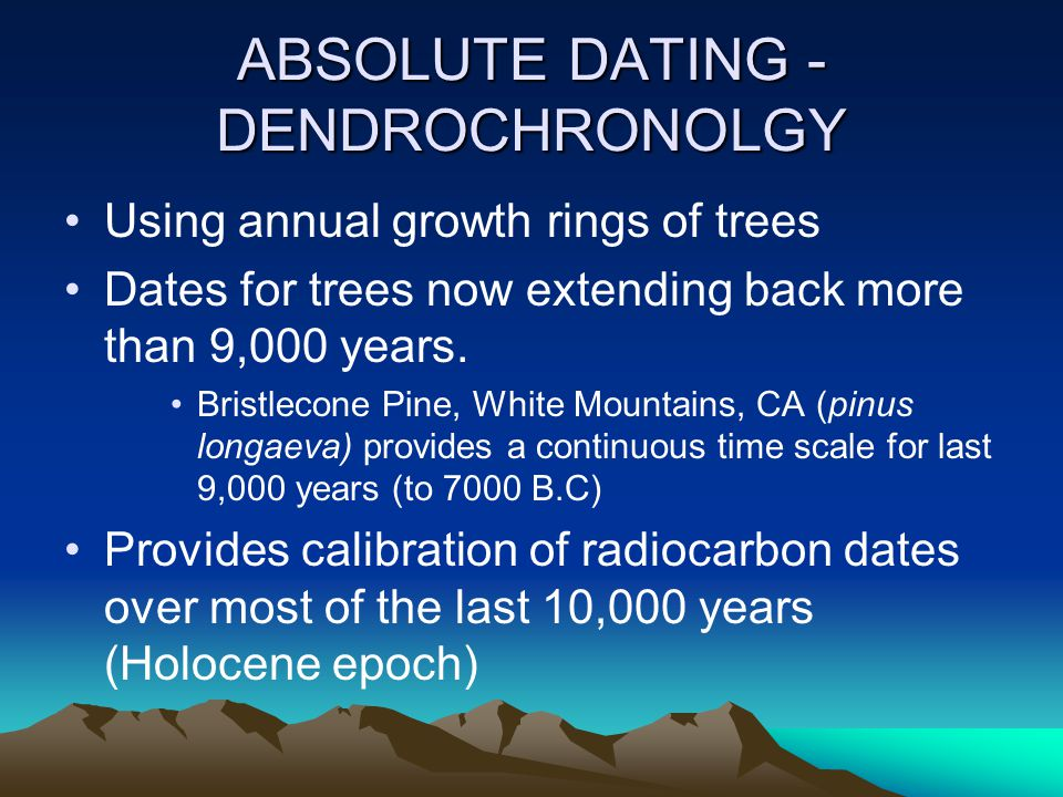 ABSOLUTE DATING - DENDROCHRONOLGY