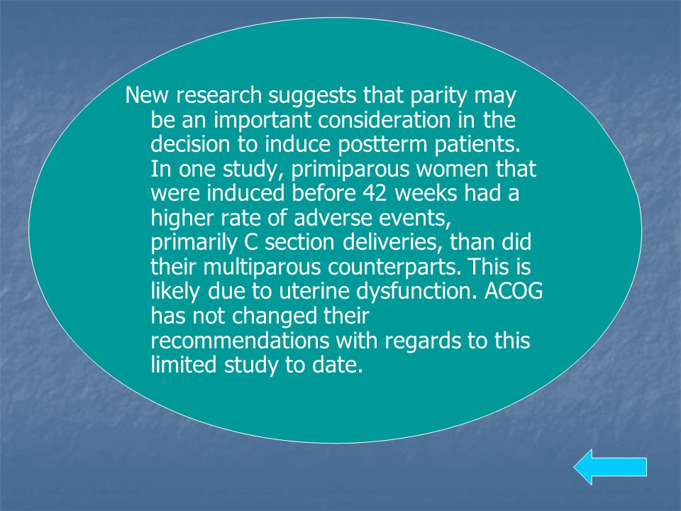 New research suggests that parity may be an important consideration in the decision to induce postterm patients.