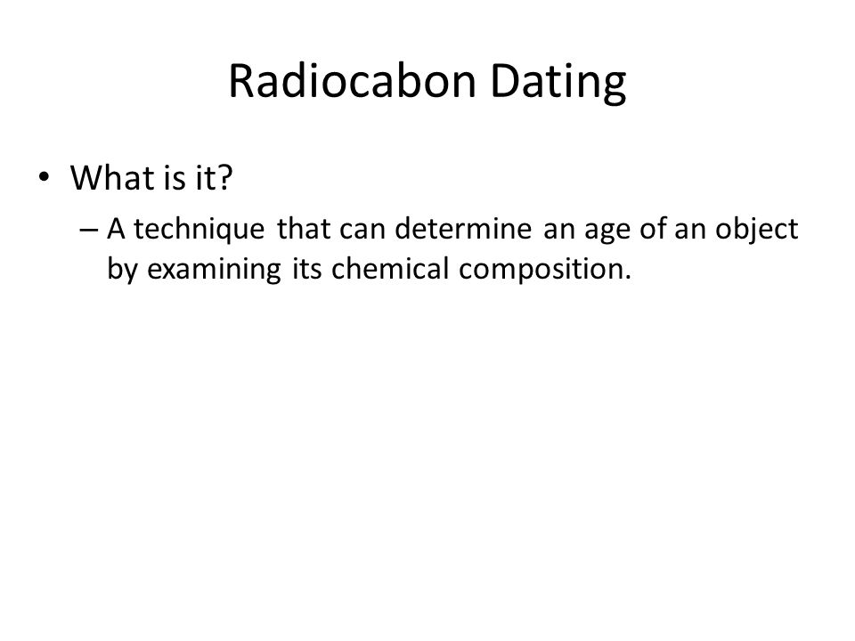 Radiocabon Dating What is it