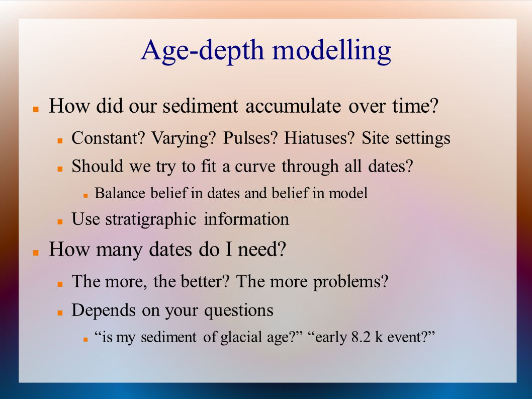 Age-depth modelling How did our sediment accumulate over time