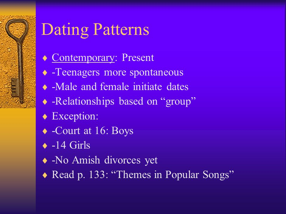 Dating Patterns Contemporary: Present -Teenagers more spontaneous