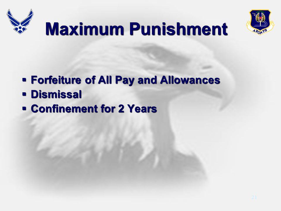 Maximum Punishment Forfeiture of All Pay and Allowances Dismissal