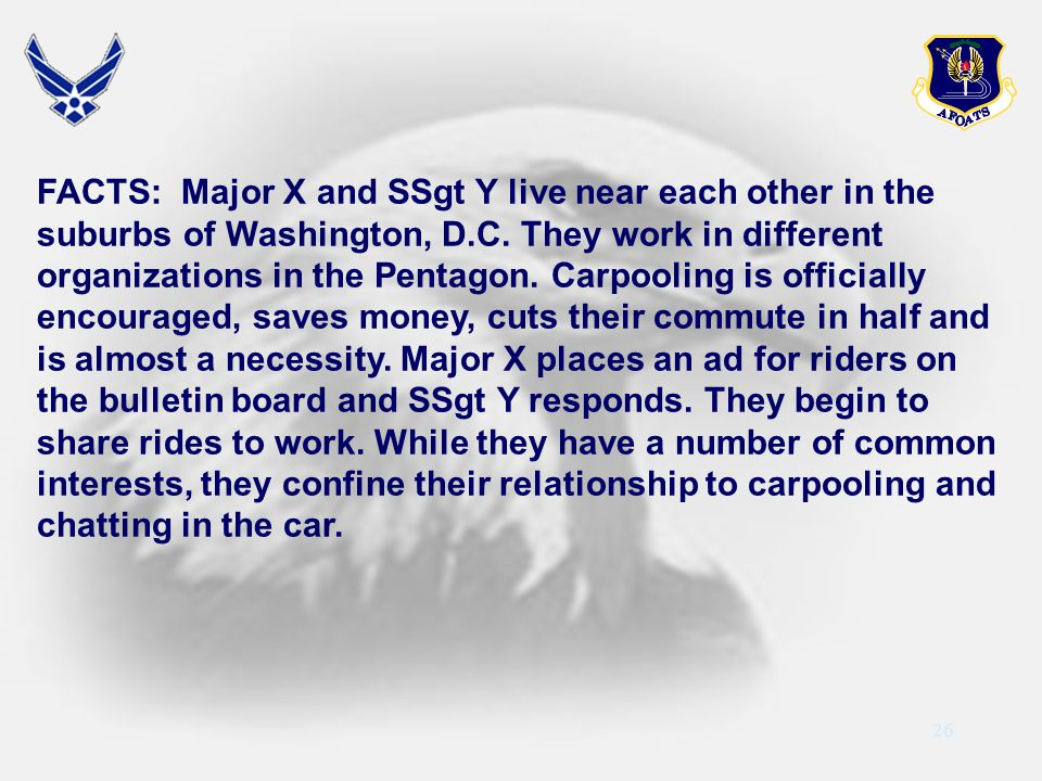 FACTS: Major X and SSgt Y live near each other in the suburbs of Washington, D.C.