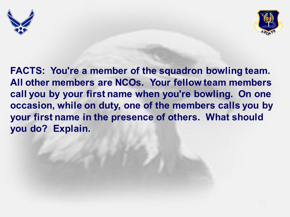FACTS: You re a member of the squadron bowling team