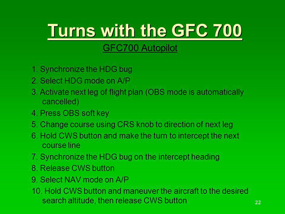 Turns with the GFC 700 GFC700 Autopilot 1. Synchronize the HDG bug
