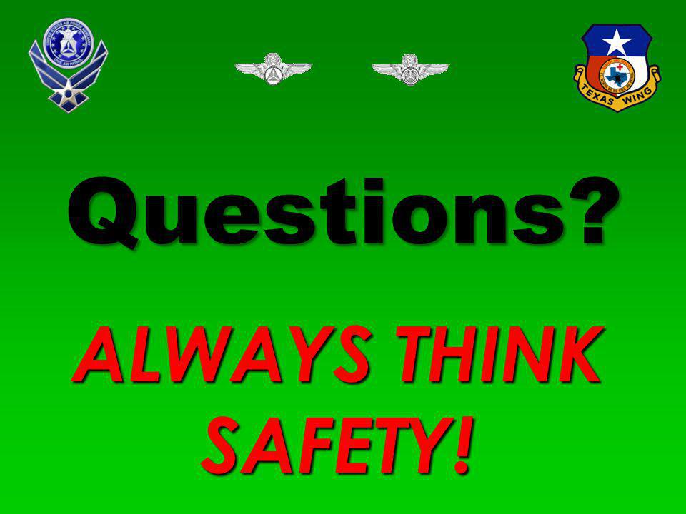 Questions ALWAYS THINK SAFETY! From 101T-MS