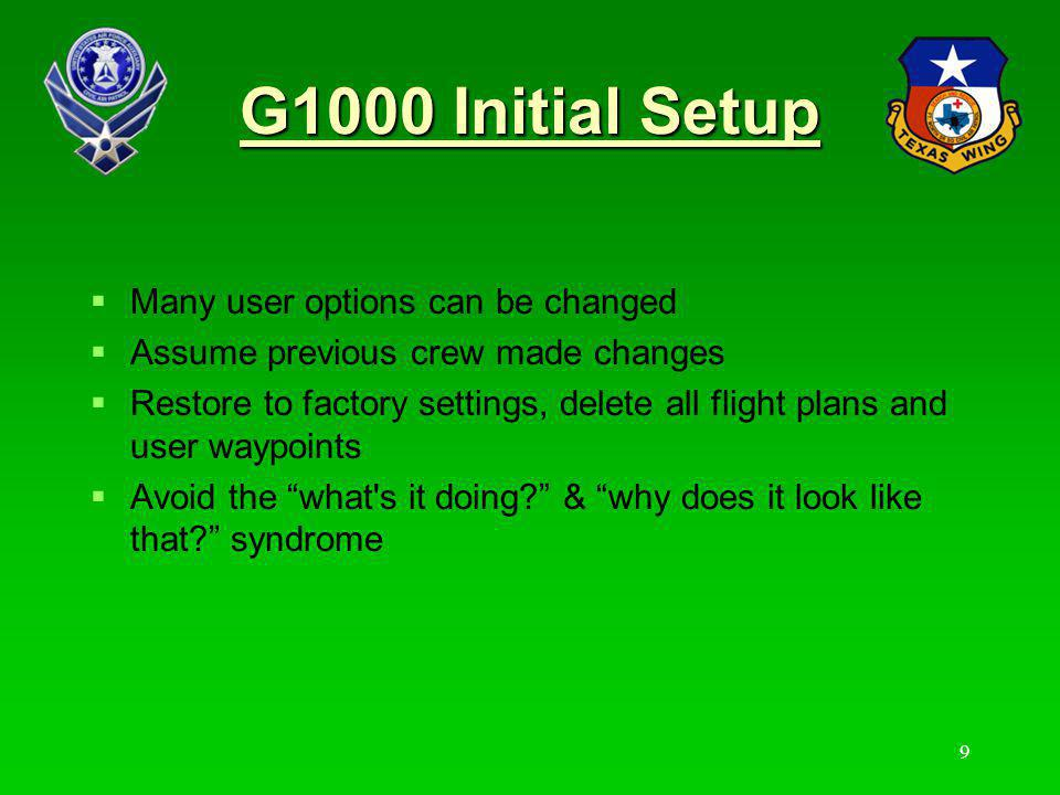 G1000 Initial Setup Many user options can be changed