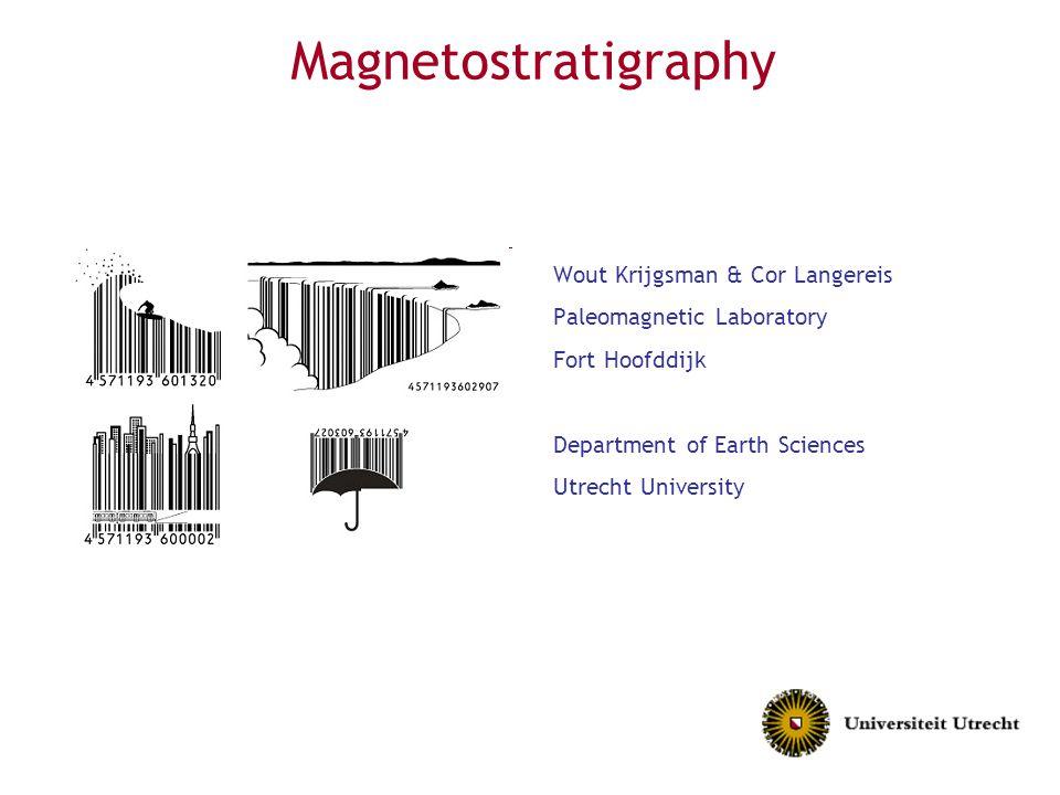Magnetostratigraphy Wout Krijgsman & Cor Langereis