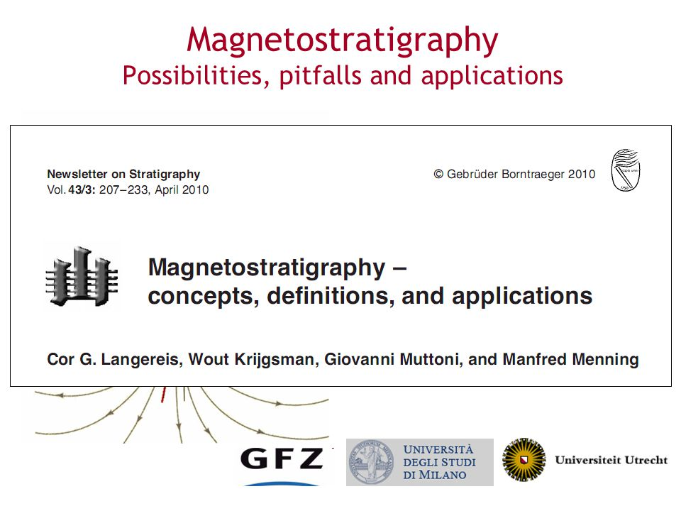 Magnetostratigraphy Possibilities, pitfalls and applications