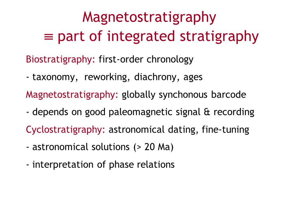 Magnetostratigraphy  part of integrated stratigraphy