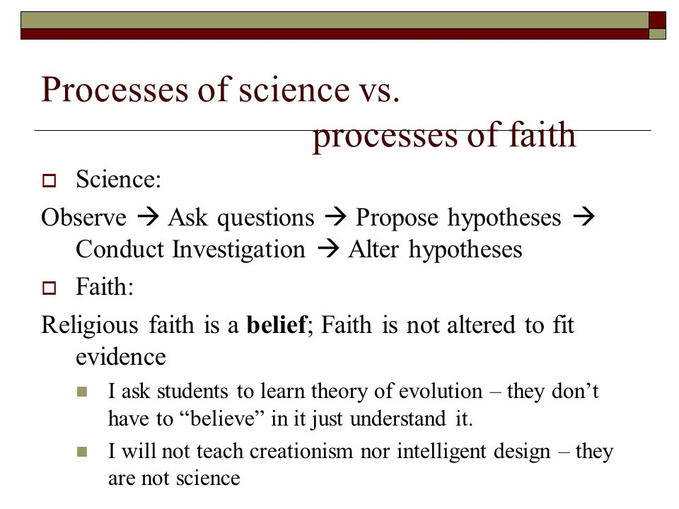 Processes of science vs. processes of faith