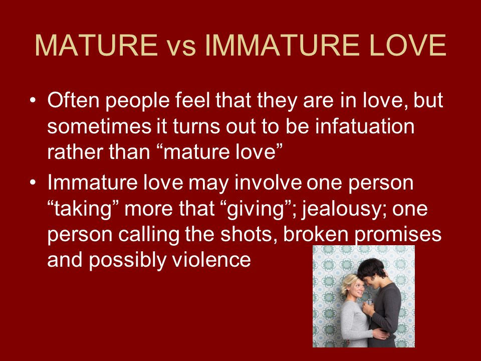 MATURE vs IMMATURE LOVE