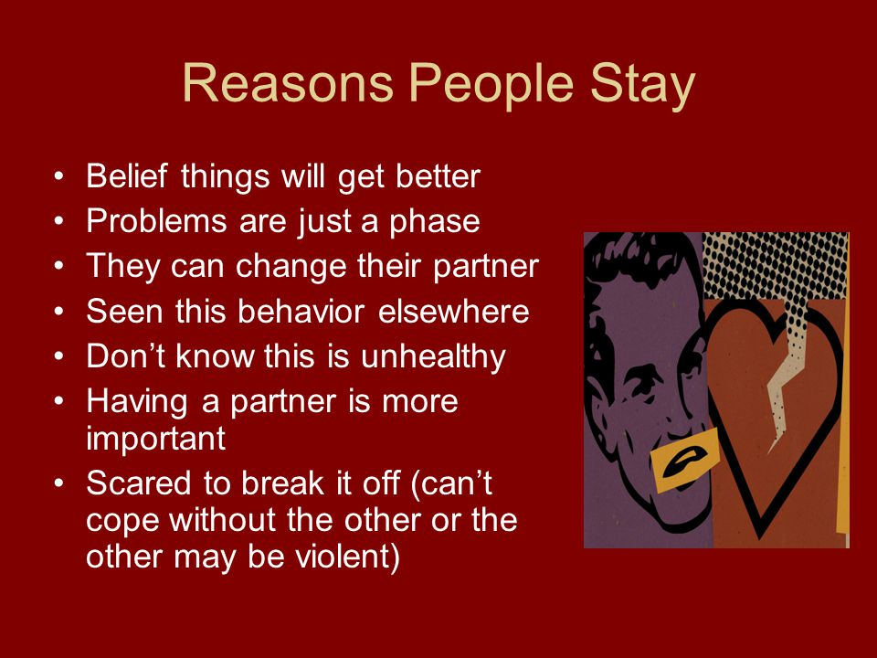 Reasons People Stay Belief things will get better