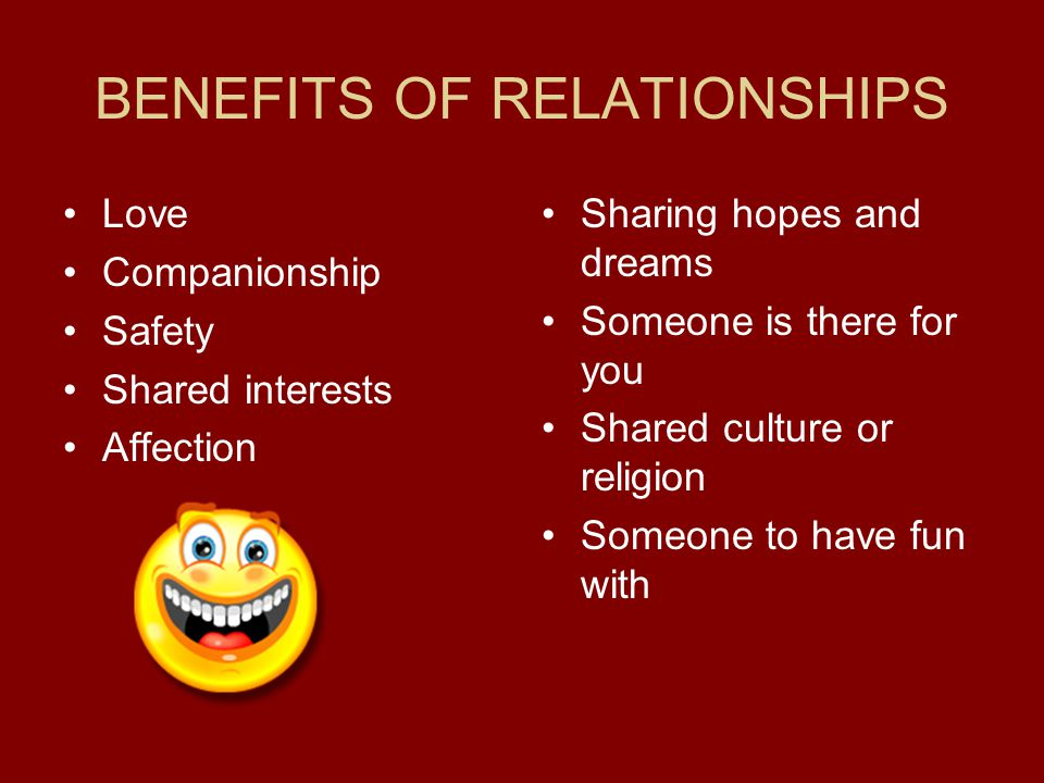 BENEFITS OF RELATIONSHIPS