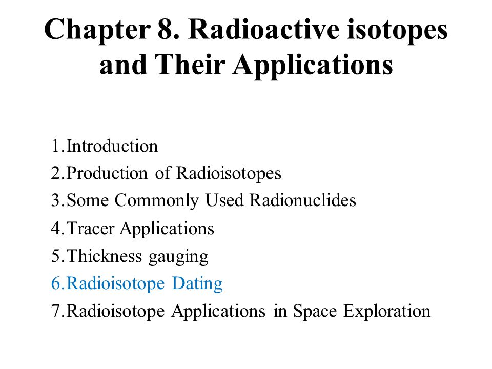 Chapter 8. Radioactive isotopes and Their Applications