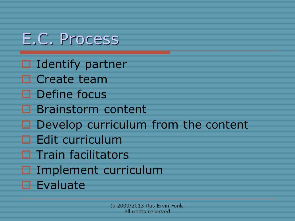 E.C. Process Identify partner Create team Define focus