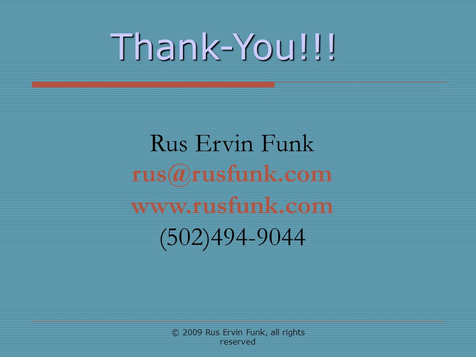 © 2009 Rus Ervin Funk, all rights reserved