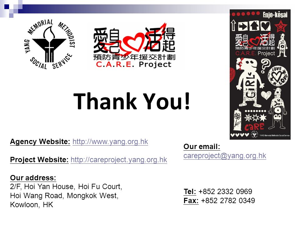 Thank You! Agency Website: http://www.yang.org.hk Our email: