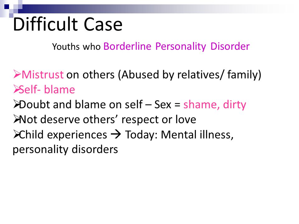 Difficult Case Mistrust on others (Abused by relatives/ family)
