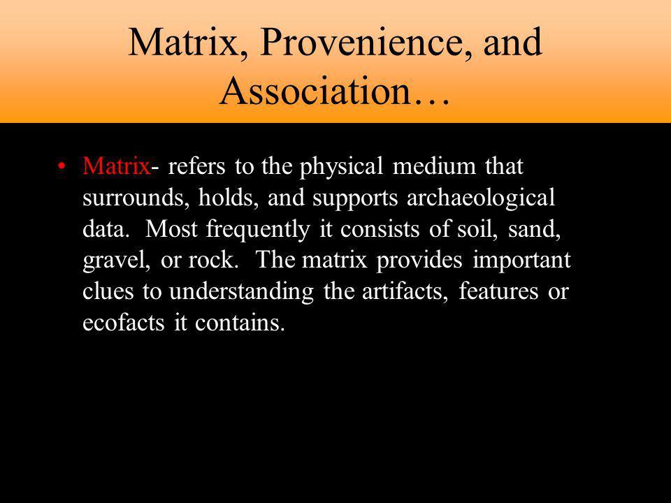 Matrix, Provenience, and Association…