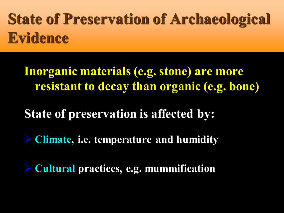 State of Preservation of Archaeological Evidence