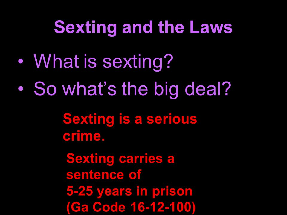 What is sexting So what's the big deal Sexting and the Laws