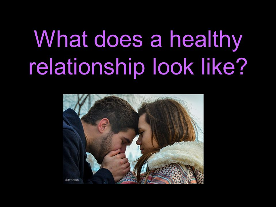 What does a healthy relationship look like