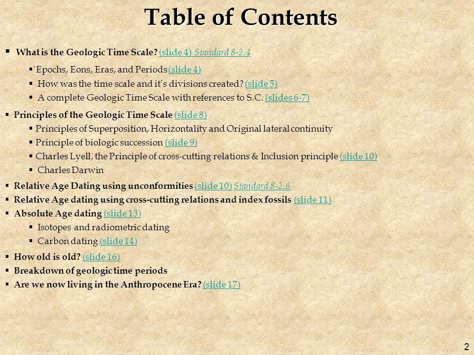 Table of Contents What is the Geologic Time Scale (slide 4) Standard `Epochs, Eons, Eras, and Periods (slide 4)