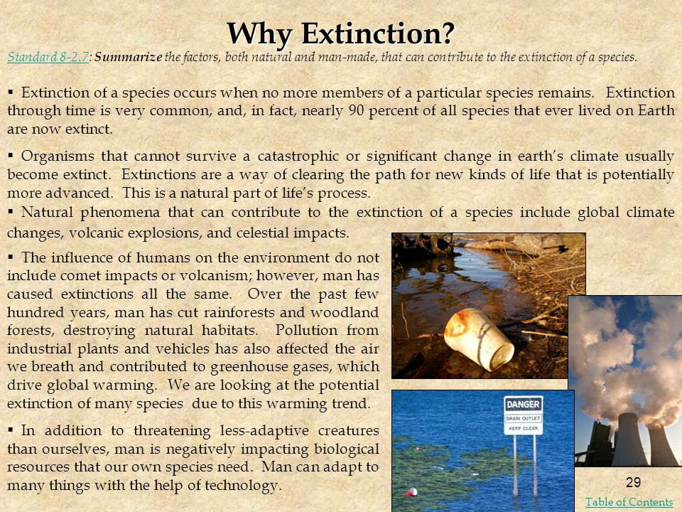 Why Extinction Standard 8-2.7: Summarize the factors, both natural and man-made, that can contribute to the extinction of a species.