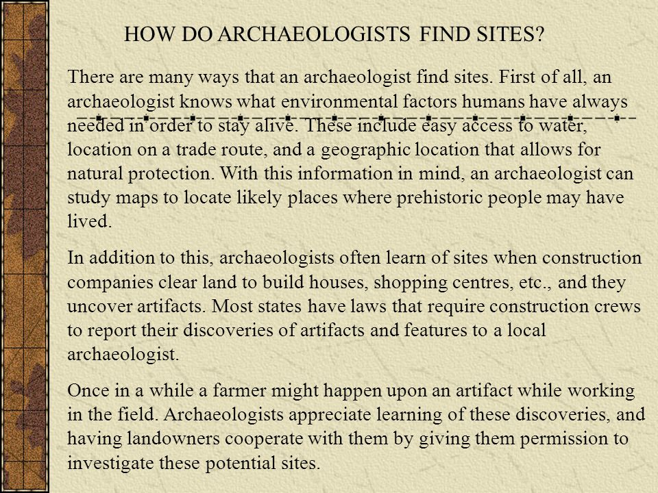 HOW DO ARCHAEOLOGISTS FIND SITES