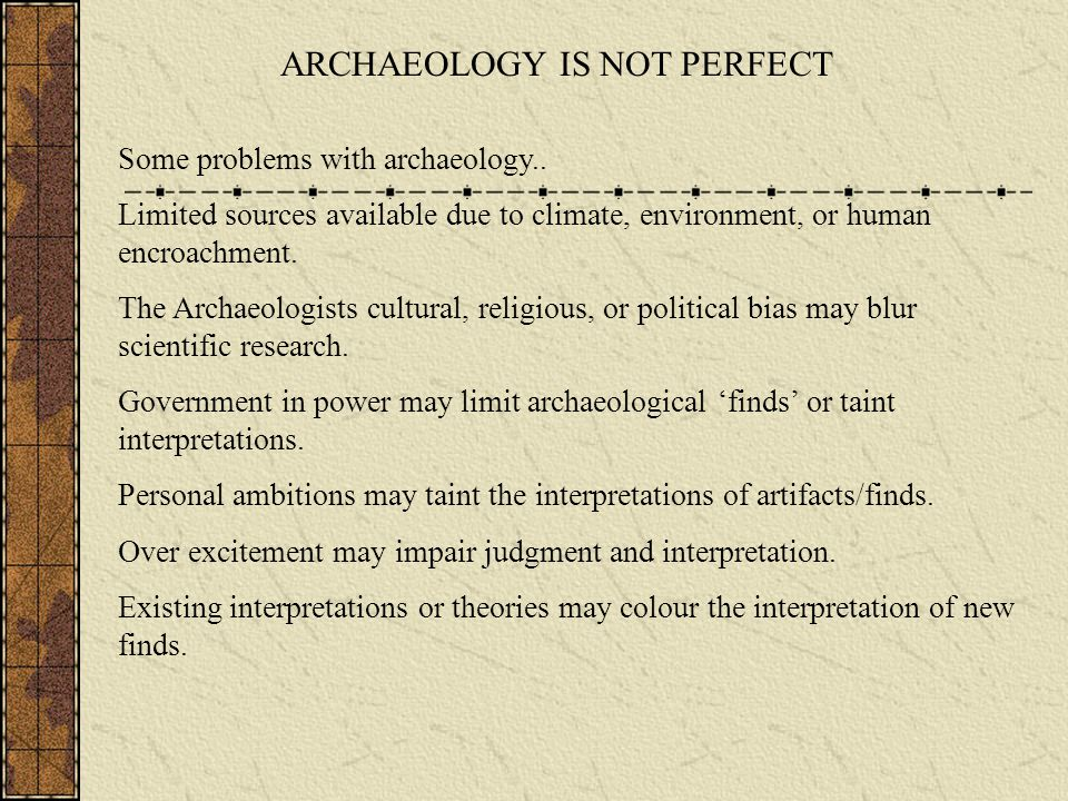 ARCHAEOLOGY IS NOT PERFECT