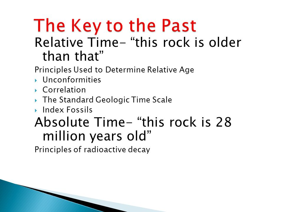 The Key to the Past Relative Time- this rock is older than that