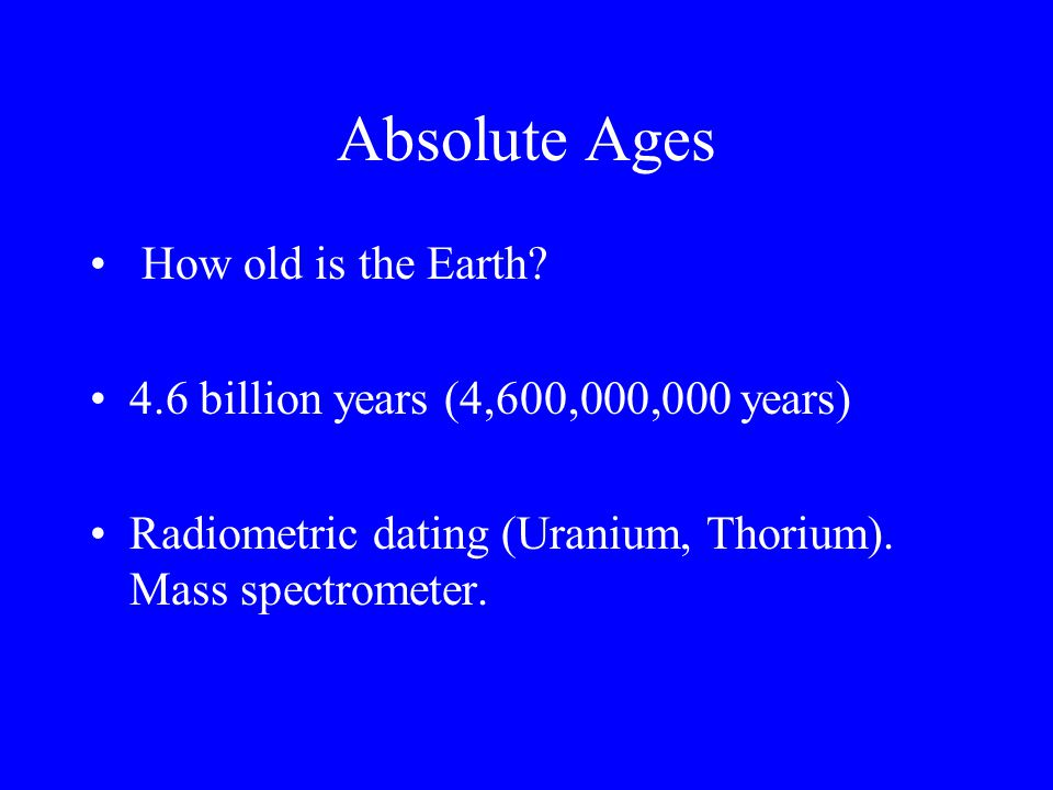 Absolute Ages How old is the Earth