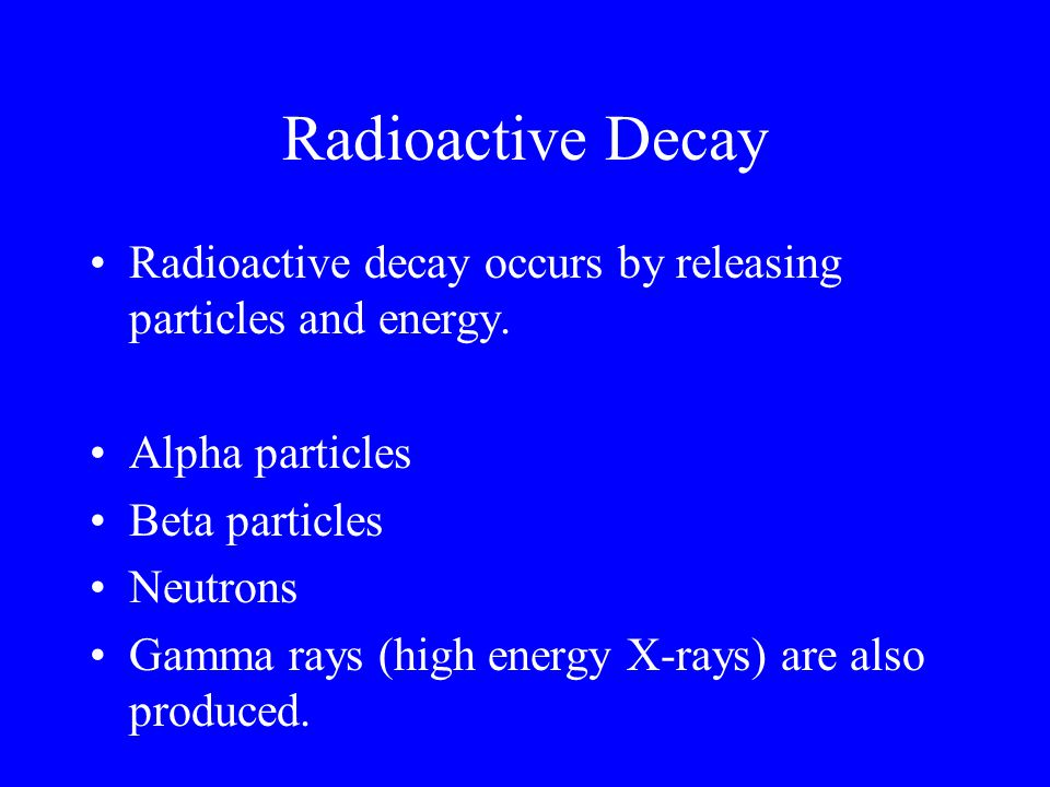 Radioactive Decay Radioactive decay occurs by releasing particles and energy. Alpha particles. Beta particles.