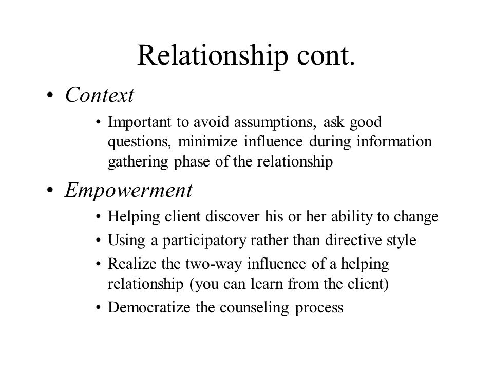 Relationship cont. Context Empowerment