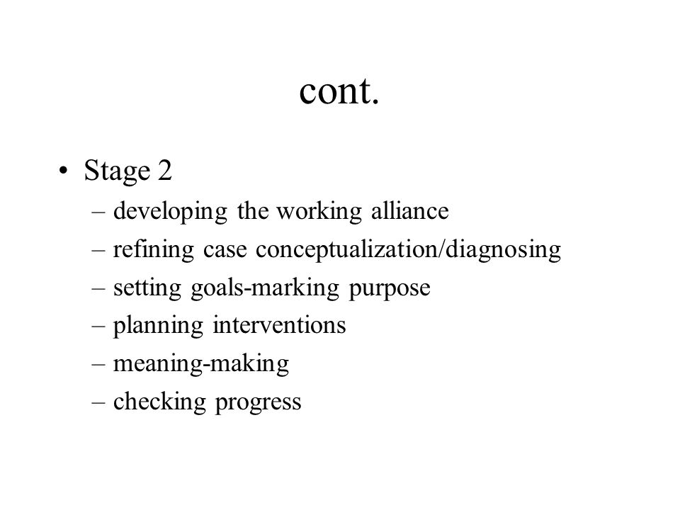 cont. Stage 2 developing the working alliance