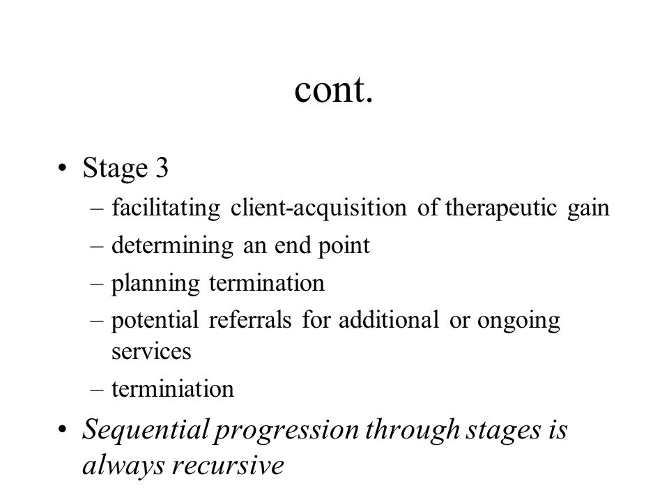 cont. Stage 3. facilitating client-acquisition of therapeutic gain. determining an end point. planning termination.