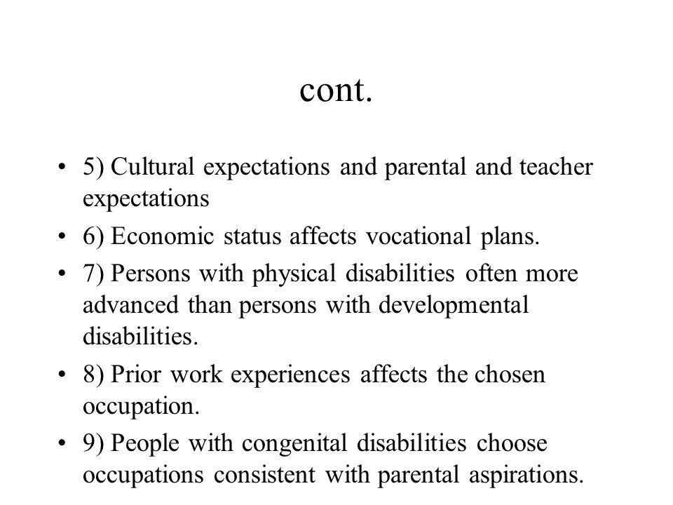 cont. 5) Cultural expectations and parental and teacher expectations