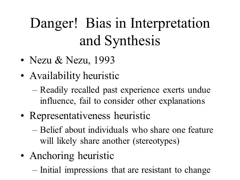 Danger! Bias in Interpretation and Synthesis