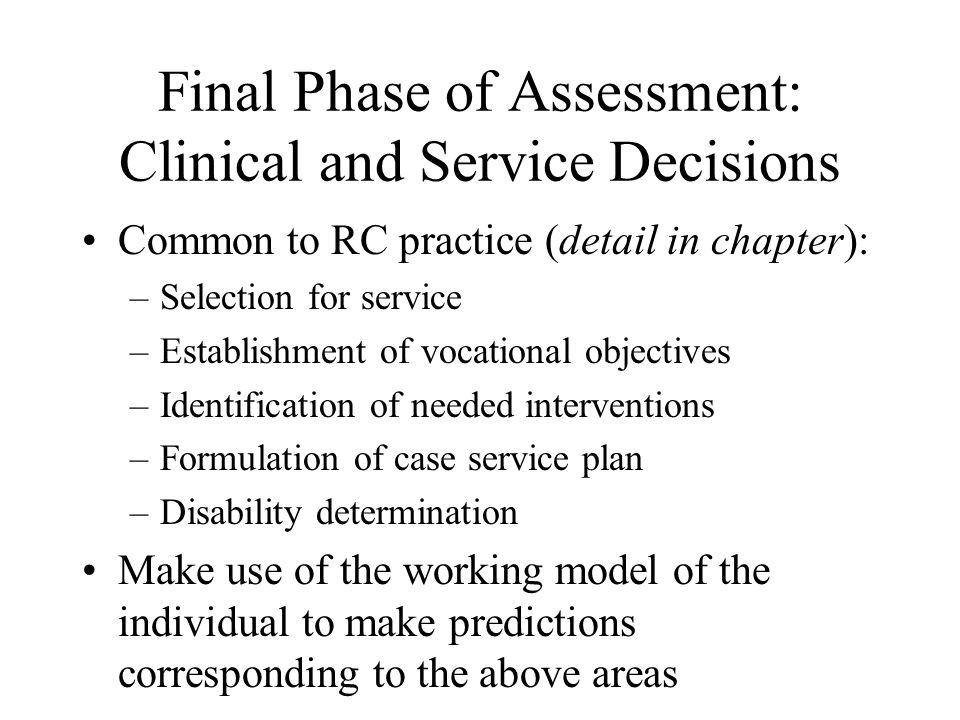 Final Phase of Assessment: Clinical and Service Decisions