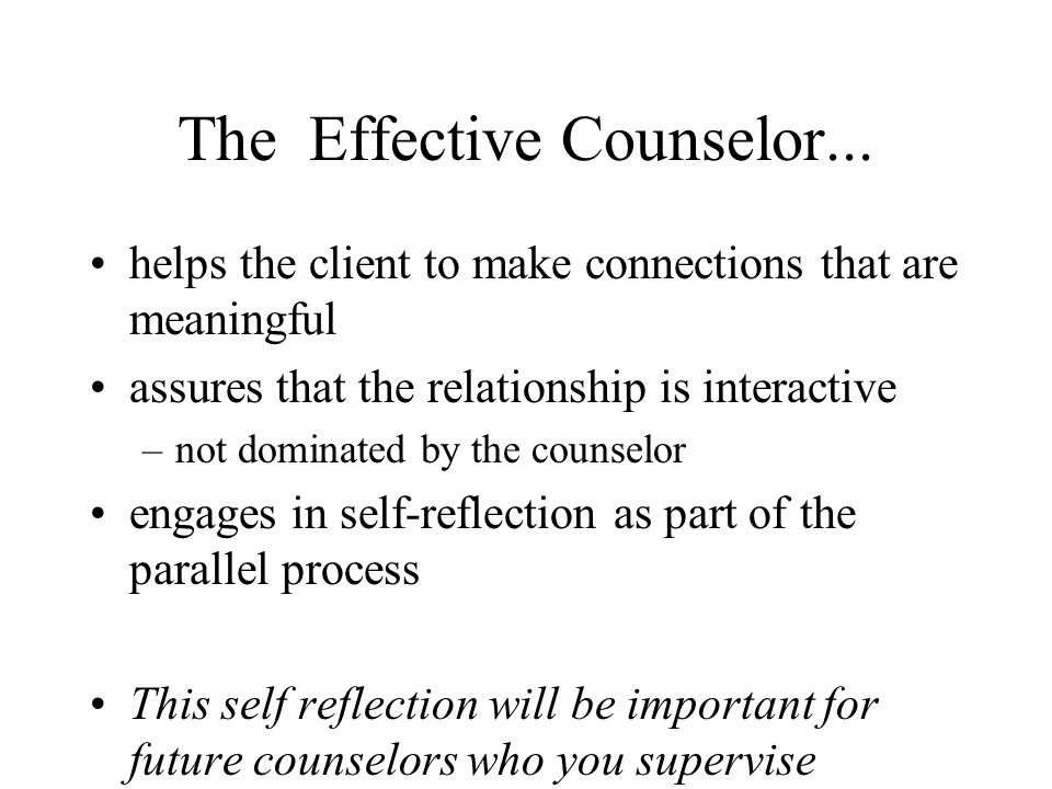 The Effective Counselor...