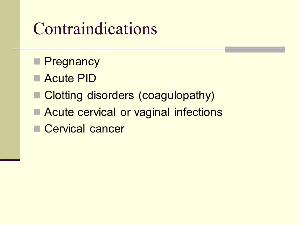 Contraindications Pregnancy Acute PID