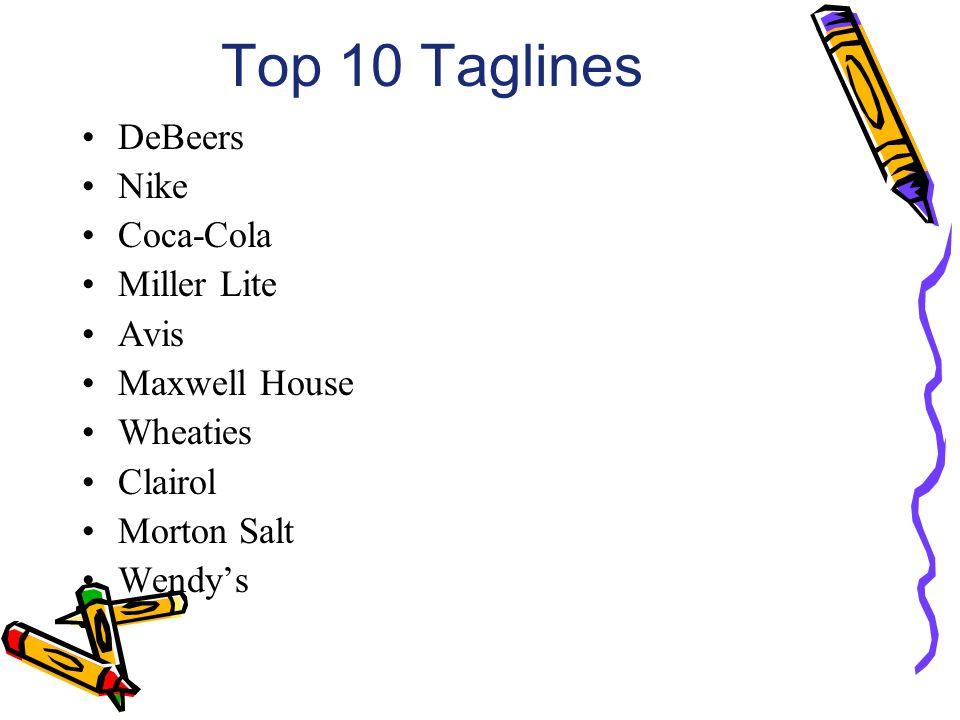 Top 10 Taglines DeBeers Nike Coca-Cola Miller Lite Avis Maxwell House