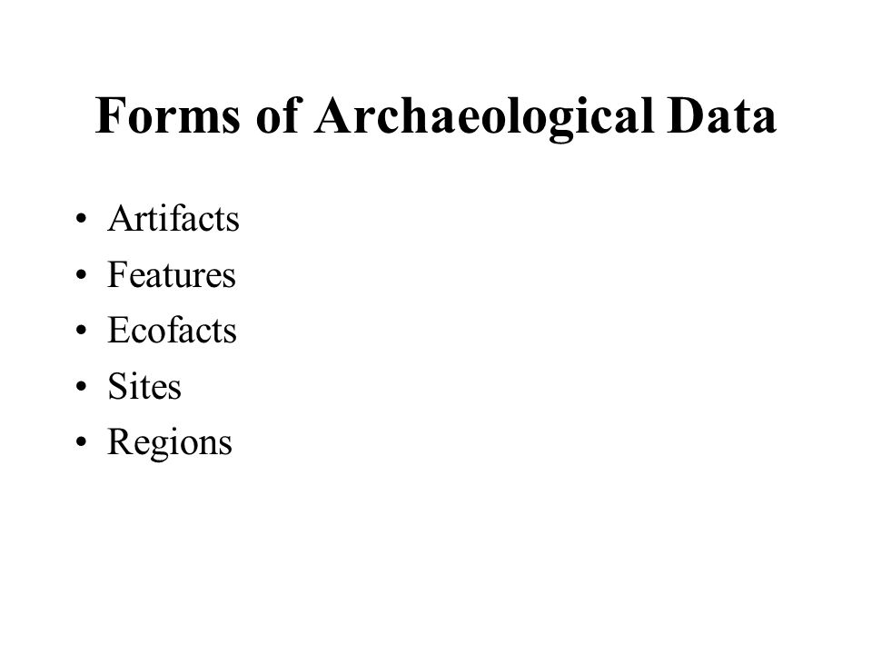Forms of Archaeological Data