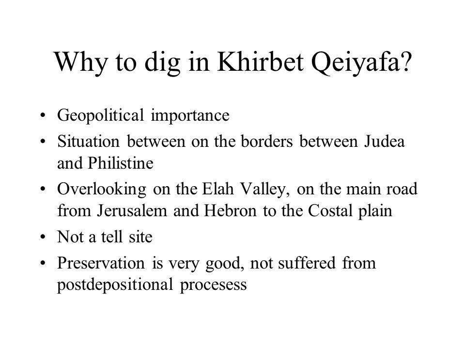 Why to dig in Khirbet Qeiyafa