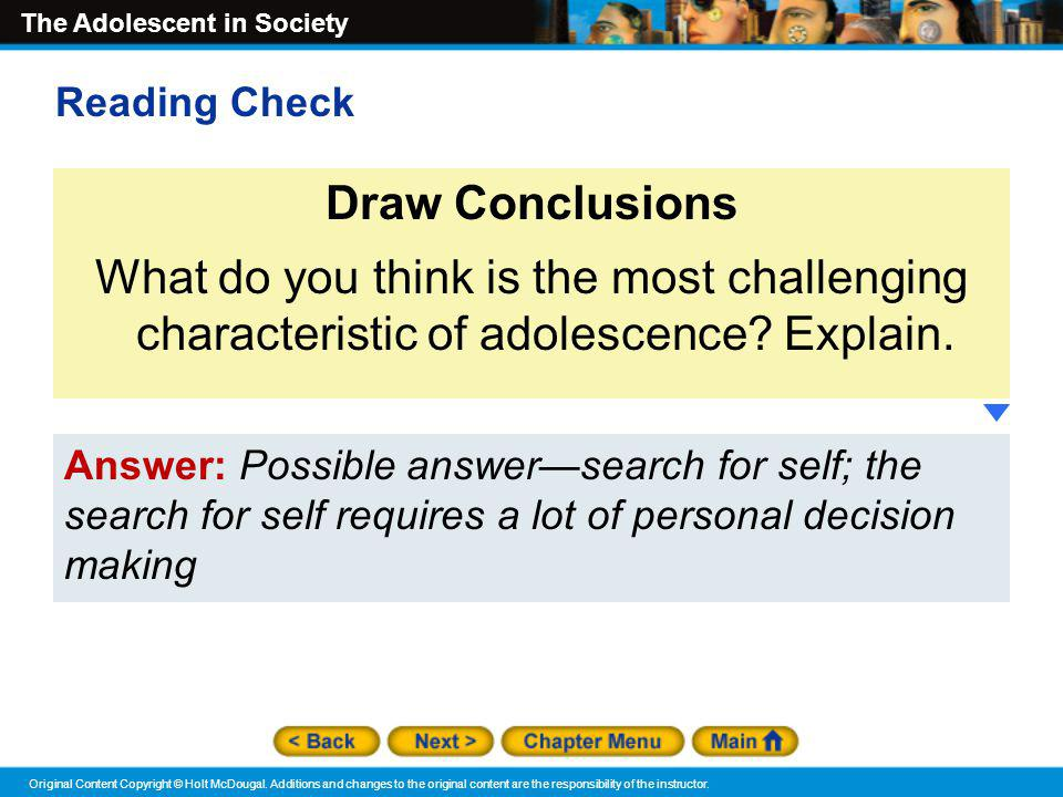 Reading Check Draw Conclusions. What do you think is the most challenging characteristic of adolescence Explain.