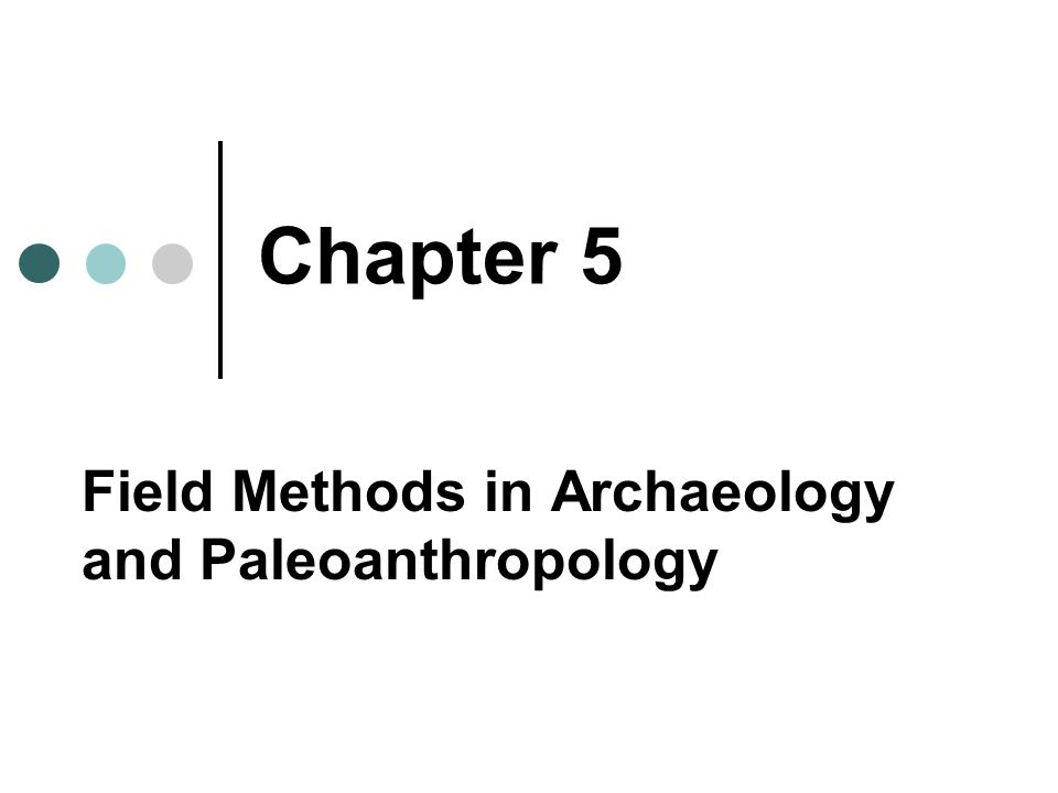 Field Methods in Archaeology and Paleoanthropology